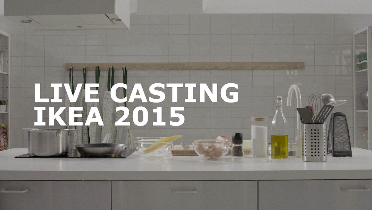 IKEA Live casting